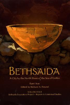 Bethsaida: A City by the North Shore of the Sea of Galilee: Volume 4