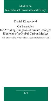 On Strategies for Avoiding Dangerous Climate Change: Elements of a Global Carbon Market
