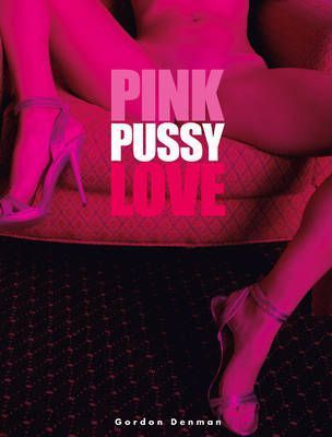 Pink Pussy Love