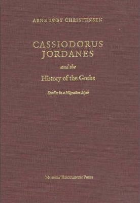 Cassiodorus Jordanes and the History of the Goths