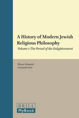 A History of Modern Jewish Religious Philosophy: Volume 1