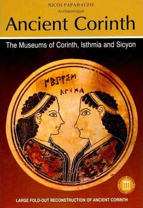 Ancient Corinth - The Museums of Corinth Isthmia and Sicyon