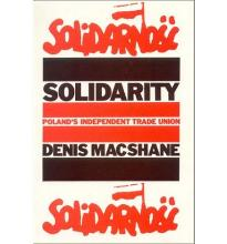 Poland: Solidarity -- The Trade Union That Changed The World