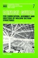 Design Guide for the Fabrication, Assembly and Erection of Hollow Section Structures
