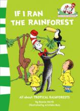 If I Ran the Rain Forest (the Cat in the Hat's Learning Library, Book 9)