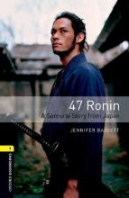 Oxford Bookworms Library: Level 1: 47 Ronin: A Samurai Story from Japan
