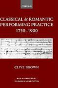 Classical and Romantic Performing Practice, 1750-1900