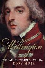 Wellington: The Path to Victory 1769-1814 v. 1