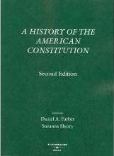 Farber and Sherry's a History of the American Constitution, 2D