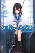 Strike the Blood: Return of the Alchemist - (Novel) Vol. 6