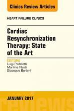Cardiac Resynchronization Therapy: State of the Art, an Issue of Heart Failure Clinics