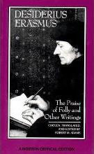 """""""The Praise of Folly and Other Writings"""