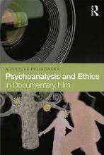 Psychoanalysis and Ethics in Documentary Film