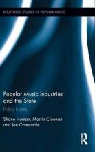 Popular Music Industries and the State