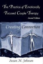 Practice of Emotionally Focused Couple Therapy