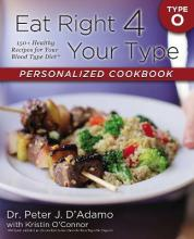 Eat Right 4 Your Type Personalized Cookbook Type O