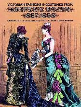 Victorian Fashions and Costumes from 'Harper's Bazar', 1867-1898