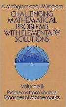 Challenging Mathematical Problems with Elementary Solutions: Volume 2