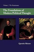 The Foundations of Modern Political Thought: v. 1