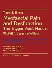 Travell and Simon's Myofascial Pain and Dysfunction: Upper Half of Body Volume 1