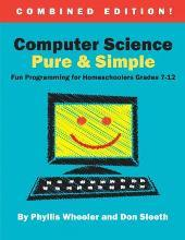 Computer Science Pure and Simple, Combined Edition