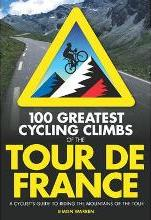 100 Greatest Cycling Climbs of the Tour De France