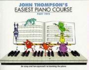 John Thompson's Easiest Piano Course: Pt. 2