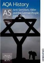 AQA History as Unit 2 Anti-Semitism, Hitler and the German People, 1919-1945