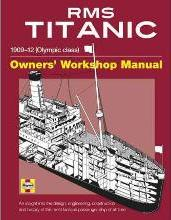 RMS Titanic Owners' Workshop Manual