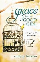Grace for the Good Girl