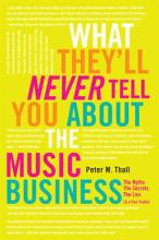What They'll Never Tell You About the Music Business
