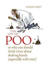 The Life of Poo, or, Why You Should Think Twice About Shaking Hands (Especially with Men)