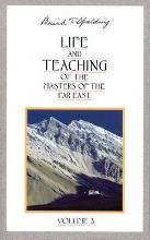 Life and Teachings of the Masters of the Far East: Volume 3