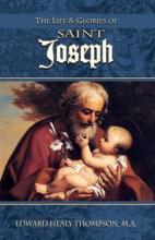 The Life and Glories of St. Joseph