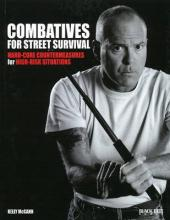 Combatives for Street Survival: Index Positions, the Guard and Combatives Strikes Volume 1
