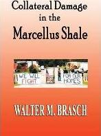 Collateral Damage in the Marcellus Shale