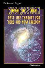 Regression, Past-Life Therapy for Here and Now Freedom