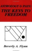Astrology & Pain: The Keys to Freedom