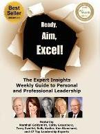 Ready, Aim, Excel! the Expert Insights Weekly Guide to Personal and Professional Leadership