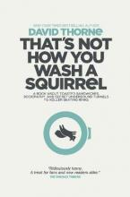 That's Not How You Wash a Squirrel