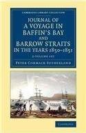 Journal of a Voyage in Baffin's Bay and Barrow Straits in the Years 1850-1851 2 Volume Set