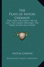 The Plays of Anton Chekov