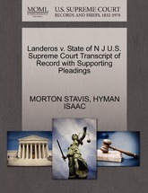 Landeros V. State of N J U.S. Supreme Court Transcript of Record with Supporting Pleadings