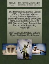 The Metropolitan School District of Perry Township, Marion County, Indiana, Appellant, V. Donny Brurell Buckley and Alycia Marquese Buckley, Etc., et al. U.S. Supreme Court Transcript of Record with Supporting Pleadings