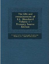 The Life and Reminiscences of E.L. Blanchard Volume 1 - Primary Source Edition