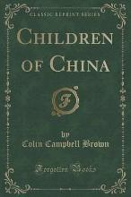 Children of China (Classic Reprint)