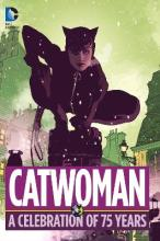 Catwoman a Celebration of 75 Years: A Celebration of 75 Years