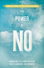 Power of No: Because One Little Word Can Bring Health, Abundance and Happiness