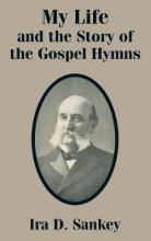 My Life and the Story of the Gospel Hymns