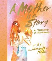 A Mother is a Story